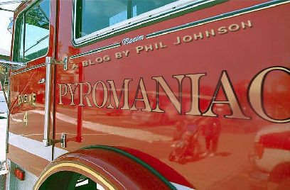 PyroManiac: A Blog by Phil Johnson